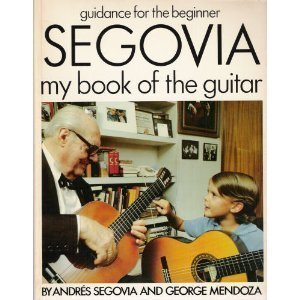 Best Guitar Instruction Books : segovia my book of the guitar guidance for the beginner by andreas segovia ~ Russianpoet.info Haus und Dekorationen