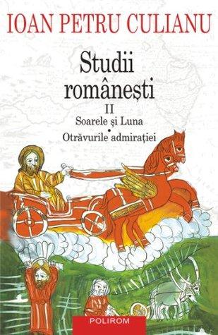 Studii romanesti II: Soarele si luna, Otravurile admiratiei