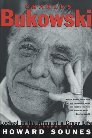 Charles Bukowski by Howard Sounes