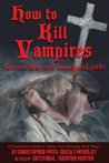 How To Kill Vampires because they are unnatural jerks
