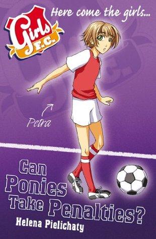 Can Ponies Take Penalties? (Girls F.C., #2)
