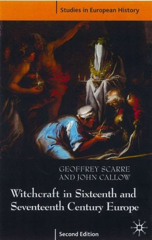 Witchcraft and Magic in Sixteenth- and Seventeenth-Century Europe