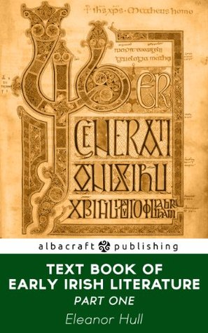 Text Book of Early Irish Literature: Part I