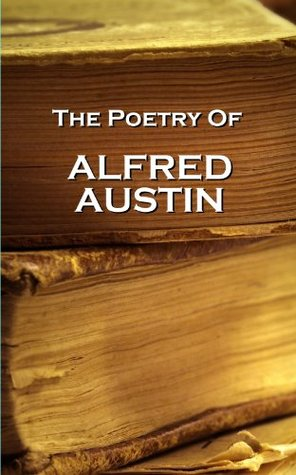 Alfred Austin, The Poetry