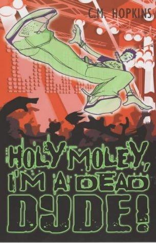 Holey Moley I'm a Dead Dude