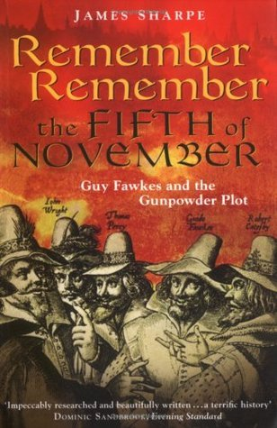 Remember, Remember the Fifth of November: Guy Fawkes and the Gunpowder Plot
