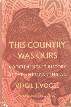This Country Was Ours: A Documentary History of the American Indian