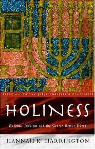 Holiness: Rabbinic Judaism in the Graeco-Roman World