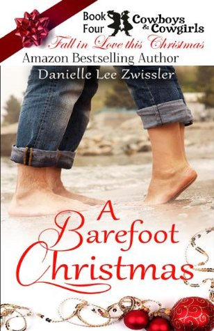 A Barefoot Christmas By Danielle Lee Zwissler