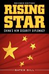 Rising Star: China's New Security Diplomacy, Revised edition