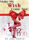 Make My Wish Come True; A Christmas Romance