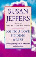 Losing A Love And Finding A Life: Healing the Pain of a Broken Relationship