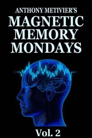 Magnetic Memory Mondays Newsletter - Volume 2 (Magnetic Memory Series)