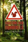 Caution Red Squirrels