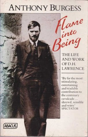 Flame into Being: Life and Work of D.H. Lawrence (Abacus Books)