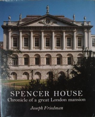 Spencer House: Chronicle Of A Great London Mansion