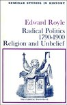 Radical Politics, 1790 1900: Religion And Unbelief