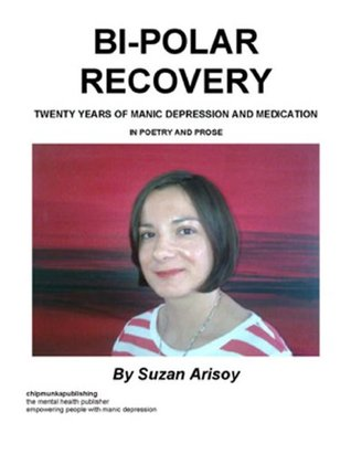 Bi-Polar Recovery - TWENTY YEARS OF MANIC DEPRESSION AND MEDICATION