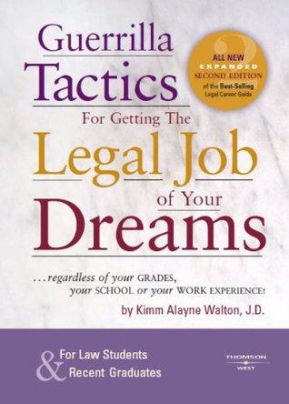 Guerrilla Tactics for Getting the Legal Job of Your Dreams, 2d