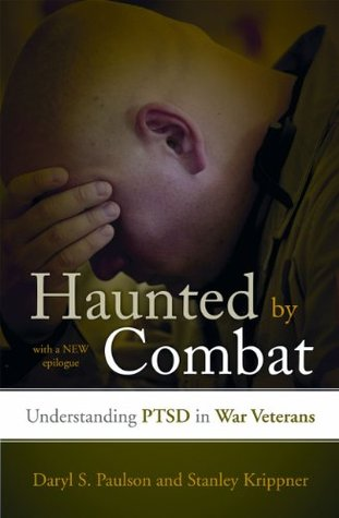 Haunted by Combat: Understanding PTSD in War Veterans Including Women, Reservists, and Those Coming Back from Iraq and Afghanistan