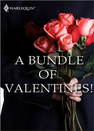 A Bundle of Valentines!: His Secret Valentine / Knock Three Times / The Bride's Surprise / Just Say Yes / Once Upon A ... / Blind Date From Hell / Taking Her Time