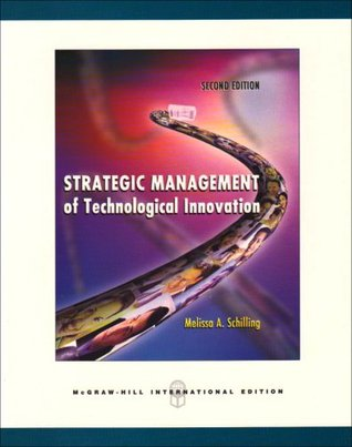 Strategic Management Of Technological Innovation By Melissa A Schilling