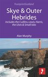 Skye & Outer Hebrides: Includes the Cuillins, Lewis, Harris, the Uists and Small Isles