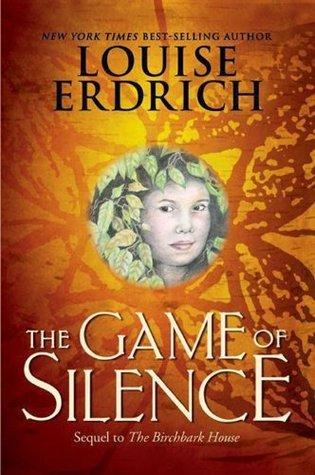 The Game of Silence (Birchbark House #2)