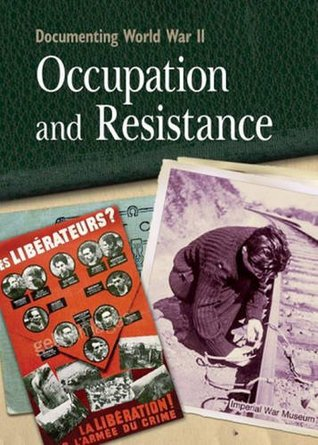 Documenting WWII: Occupation and Resistance