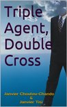 Triple Agent, Double Cross