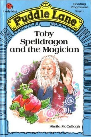 Toby Spelldragon and the Magician (Puddle Lane Stage 1 Book 15)