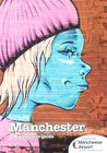 City Life Guide To Manchester
