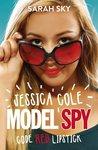 Code Red Lipstick (Jessica Cole: Model Spy, #1)