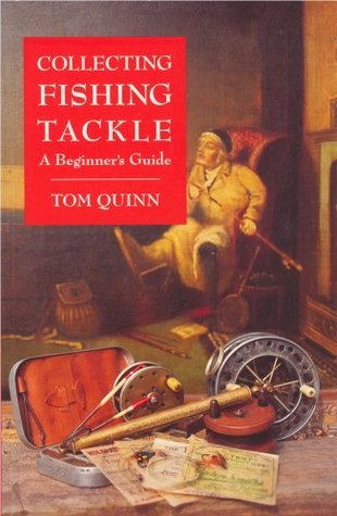 Collecting Fishing Tackle: A Beginner's Guide