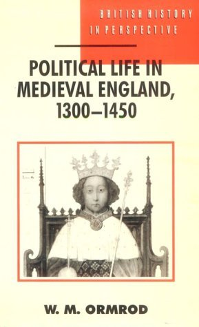 Political Life in Medieval England 1300-1450