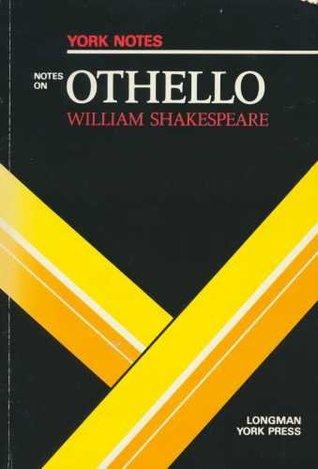 Notes on Shakespeare's Othello (York Notes)
