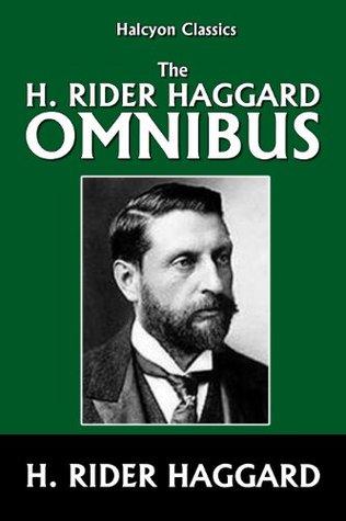 The H. Rider Haggard Omnibus: 50 Novels and Short Stories