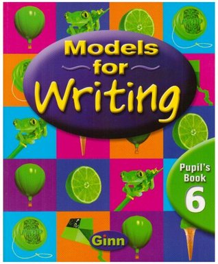 Models for Writing Year 6: Pupil's Book