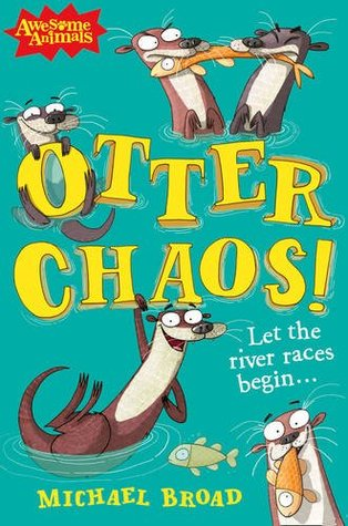 Otter Chaos! by Michael Broad