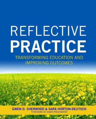Reflective Practice Transforming Education and Improving Outc... by Gwen Sherwood
