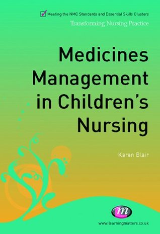 Medicines Management in Children's Nursing (Transforming Nursing Practice Series)