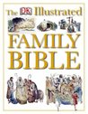 The Dorling Kindersley Illustrated Family Bible