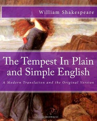 The Tempest In Plain and Simple English: A Modern Translation and the Original Version