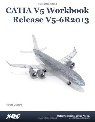 CATIA V5 Workbook Release V5-6R2013