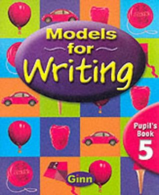 Models for Writing Year 5: Pupil's Book