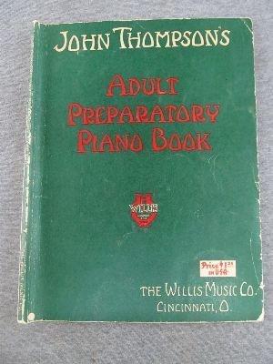 John Thompson's Adult Preparatory Piano Book - Book 1