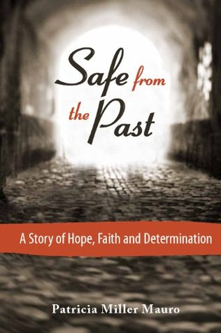 Safe from the Past by Patricia Miller Mauro