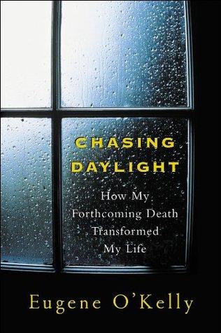 Chasing Daylight by Eugene O'Kelly