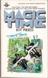 Magic Time by Kit Reed