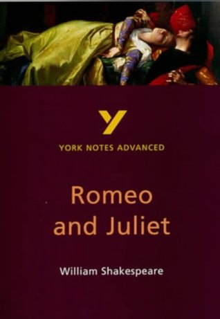 York Notes on Shakespeare's Romeo and Juliet (York Notes Advanced)